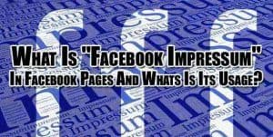 Facebook Introduced Impressum in Facebook Page :Meaning & How to Add