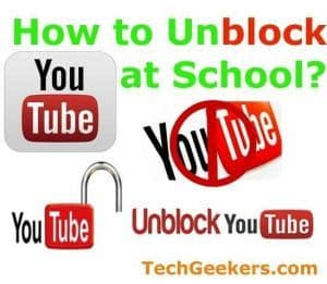 How to Unblock YouTube at School, Office and University