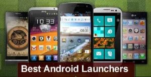 5+ Best Android Launchers for Your Smartphone in 2016