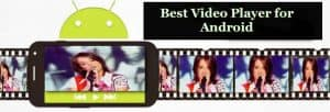 Best Video Player for Your Android Smartphone [FREE]