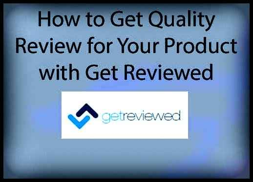 How to Get Sponsored Blog Review on Top Blog with Get Reviewed