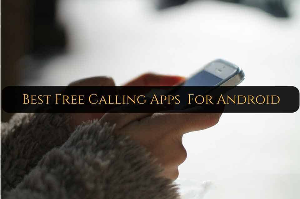 Best Free Calling Apps for Android [TOP RATED]- TechGeekers