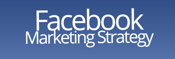 Facebook Marketing Strategy - Things You Need to Know Before Starting 1