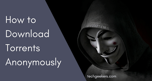 How to Download Torrents Anonymously: 2