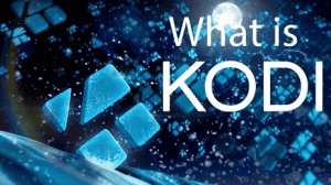 Did You Know What is Kodi?