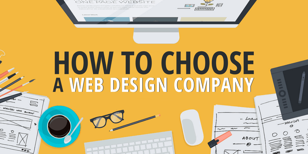 Looking To Choose A Web Design Company – Things To Bear In Mind 1